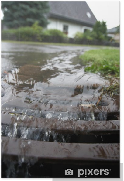 Poster Regenwasser fließt dans Gulli - Catastrophes naturelles