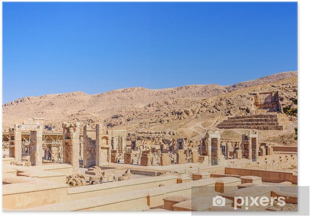 Scenic View Of The Xerxes Palace In Persepolis Shiraz Iran Poster Pixers We Live To Change
