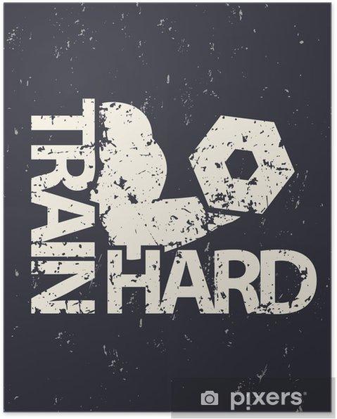 Poster Train hard embleem, grunge teken, gymnastiek t-shirt print, vector illustratie - Grafische Bronnen
