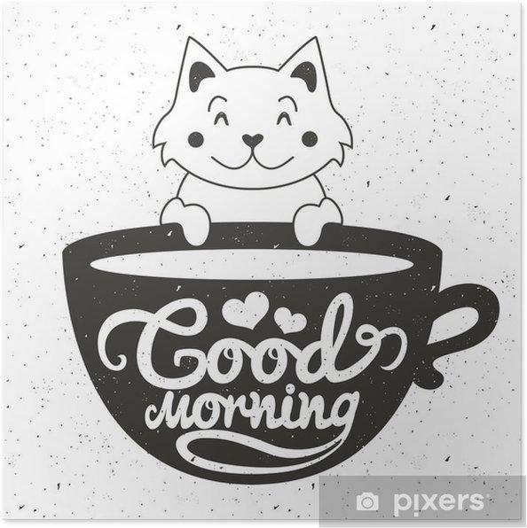 Poster Vector illustratie van schattige kleine witte kat met een kopje koffie of thee. Goedemorgen tekst belettering - Drankjes