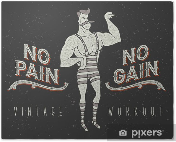 "Vintage poster with circus strong man and slogan: ""no pain no gain"" Poster - Sports"