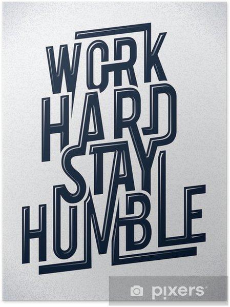 Poster Werk hard blijven bescheiden typografie vector illustratie. -