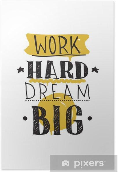 Work hard dream big. Color inspirational vector illustration Poster - Business