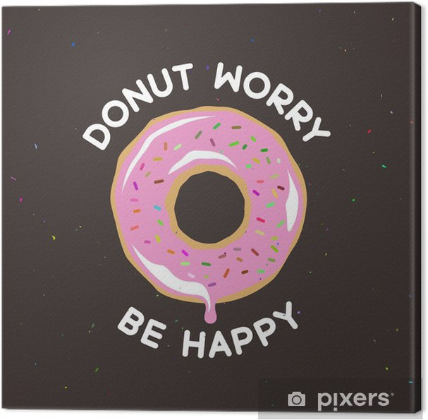 Quadro su Tela Donut worry be happy vintage poster. Illustrazione vettoriale. - Cibo