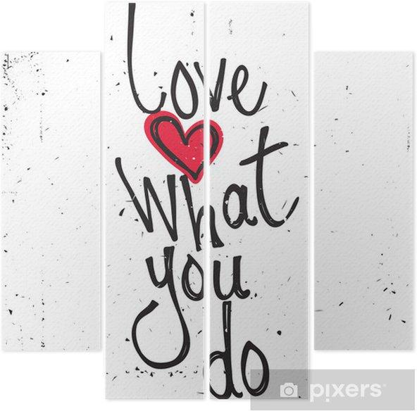 Quadríptico Motivational quote. Love what you do - Temas