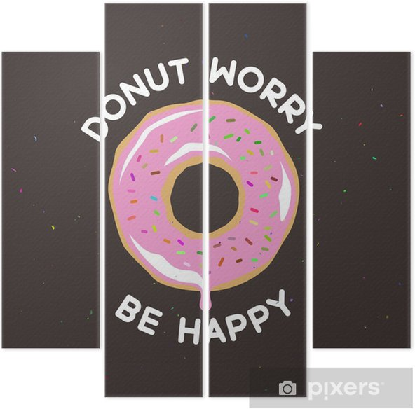 Donut worry be happy vintage poster. Vector illustration. Quadriptych - Food