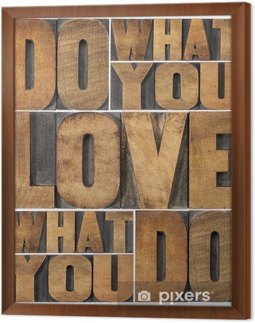 Quadro com Moldura do what you love - Destino