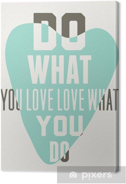 Quadro em Tela Faça o que você ama ama o que faz. Fundo de corações azuis - Recursos Gráficos