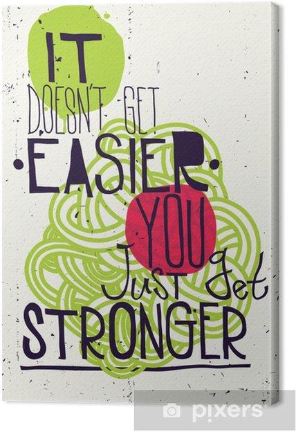 Quadro em Tela Poster. Ela não fica mais fácil você apenas ficar mais forte - Negócios