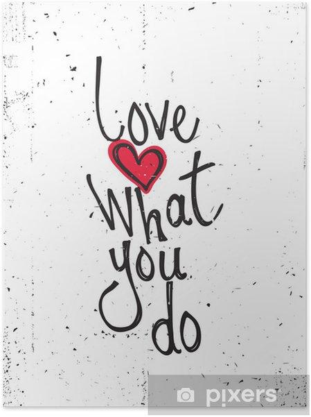 Selbstklebendes Poster Motivierend Zitat. Liebe, was Sie tun - Themen
