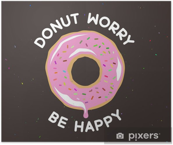 Donut worry be happy vintage poster. Vector illustration. Self-Adhesive Poster - Food