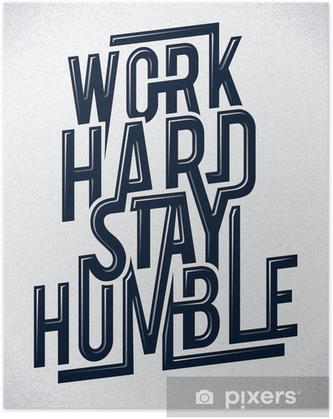 Work hard stay humble typography vector illustration. Self-Adhesive Poster -