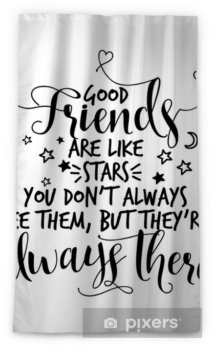 Good Friends Are Like Stars You Don T