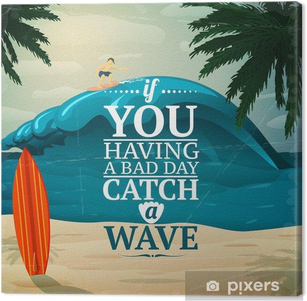 Tableau sur toile Attrapez une affiche de planche de surf de vague - Eau