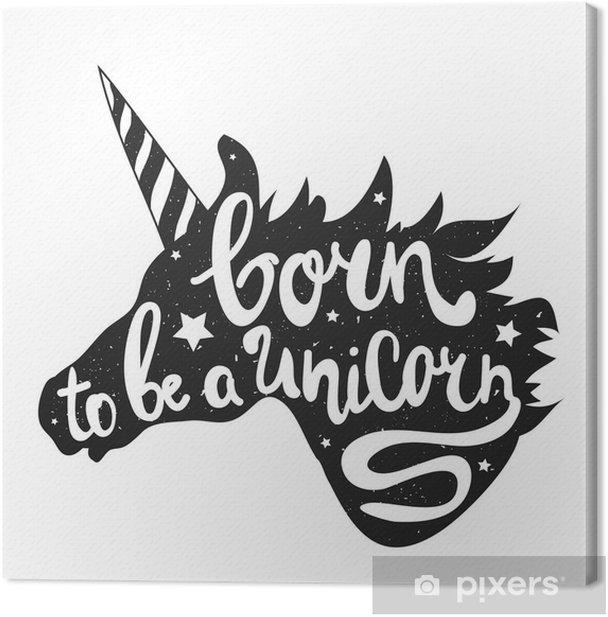 Tableau sur toile Illustration vectorielle avec la tête licorne et texte de lettrage - Born to be a Unicorn - Animaux