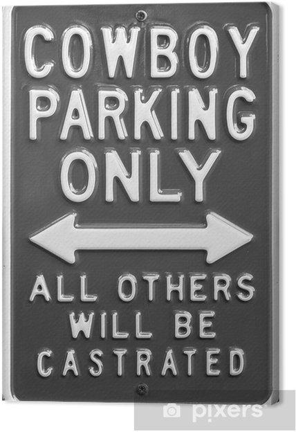 Tableau sur toile Parking Cowboy seulement - Signes et symboles