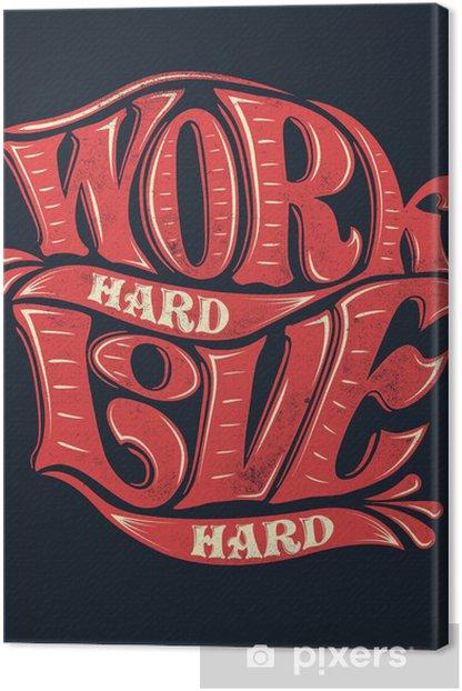 Tableau sur toile Travailler dur, l'amour dur - Signes et symboles