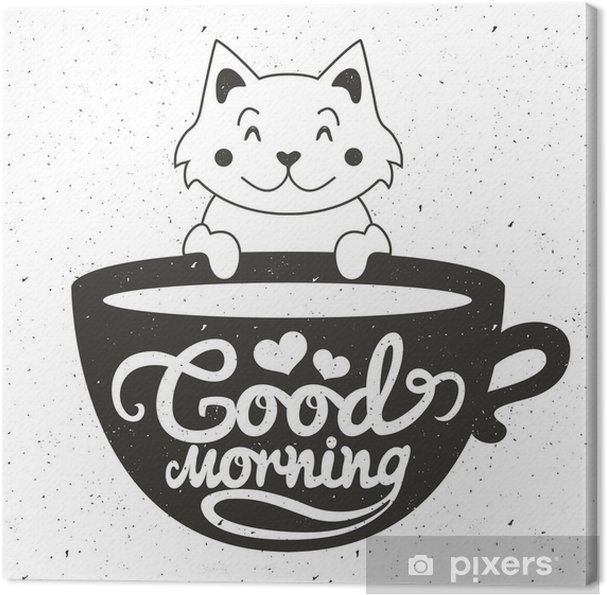 Tableau Sur Toile Vector Illustration Mignon Petit Chat Blanc Avec Tasse De Café Ou De Thé Bonjour Texte Lettrage