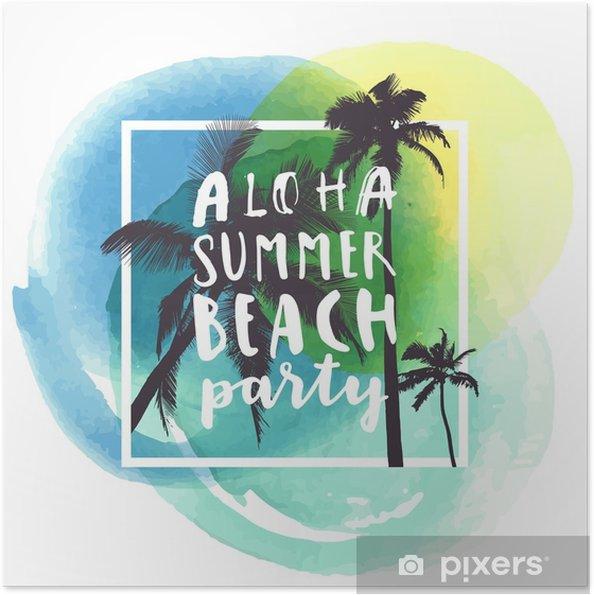 Zelfklevende Poster Aloha zomer strandfeest. modern kalligrafisch t-shirtontwerp met vlakke palmen op groenachtig blauwe waterverfachtergrond - Reizen