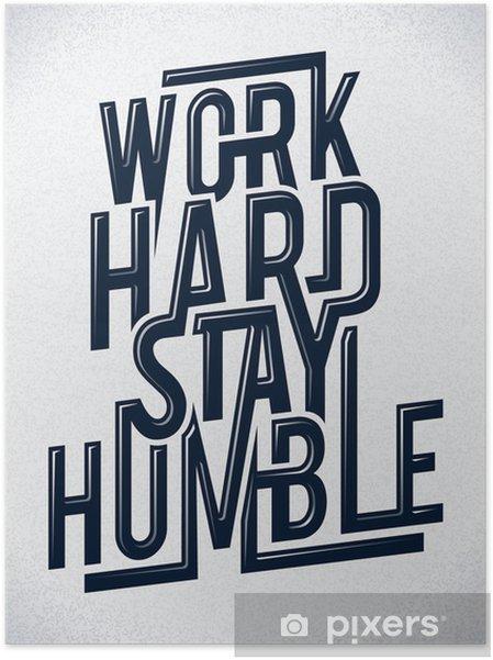 Zelfklevende Poster Werk hard blijven bescheiden typografie vector illustratie. -