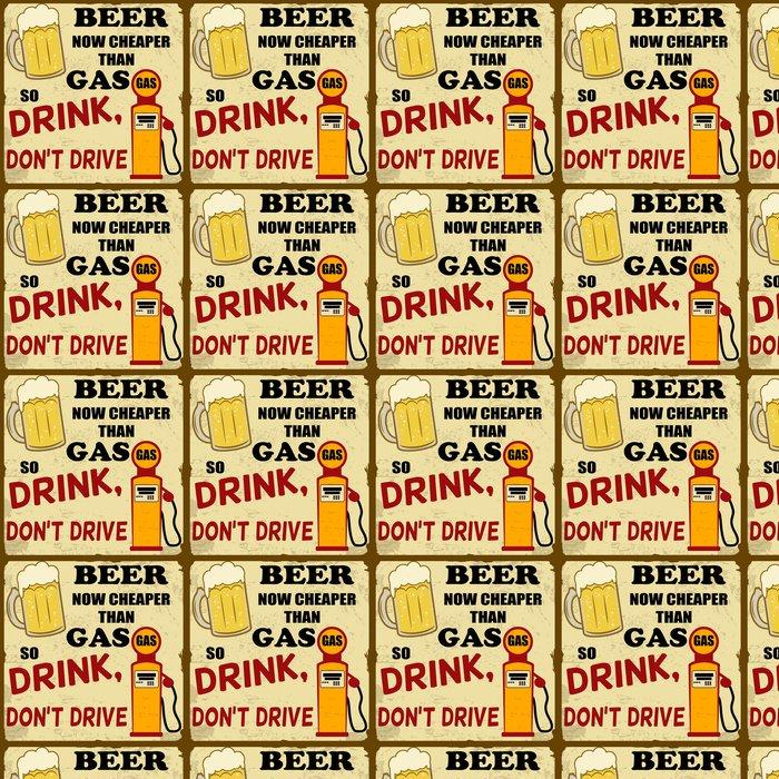 Vinylová Tapeta Pivo nyní levnější než plyn, pít neřiďte, ročník plakát - Pozadí