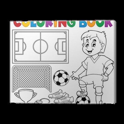 Cuadro en Lienzo Libro para colorear de fútbol el tema 1 • Pixers ...