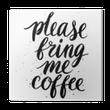 Cuadro en Lienzo Por favor, tráeme café