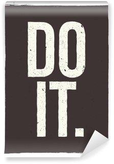Abwaschbare Fototapete DO IT - Motivphrase. Ungewöhnliche inspirierend Plakatentwurf