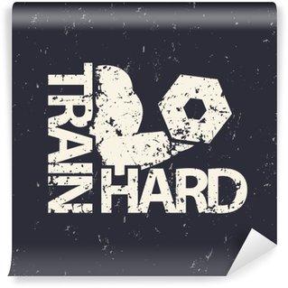 Afwasbaar Fotobehang Train hard embleem, grunge teken, gymnastiek t-shirt print, vector illustratie