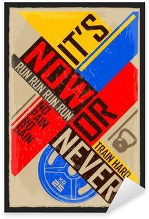 Autocolante Pixerstick Agora ou nunca. fundo motivação criativa. Grunge e design retro. citações inspiradores de inspiração.