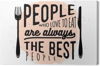 Canvas Food gerelateerde typografische citaat