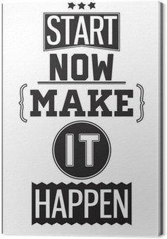 Canvas Motivatie poster. Nu beginnen. Make it Happen