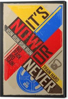 Canvas Nu of nooit. Creatieve motivatie achtergrond. Grunge en retro design. Inspirerend motieven citaat.