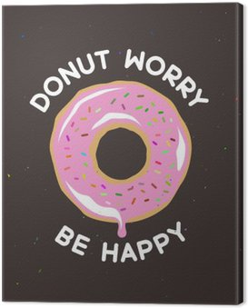 Canvas Print Donut worry be happy vintage poster. Vector illustration.