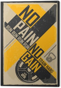 Canvas Print Fitness typographic grunge poster. No pain no gain. Motivational and inspirational illustration.