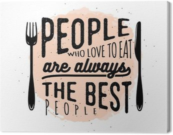 Canvas Print Food related typographic quote