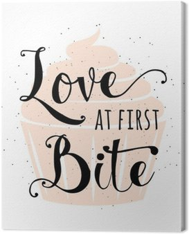 Canvas Print Food related typography quote with cupcake, hand drawn lettering text sign slogan love at first bite. Fun bakery banner, poster, card, placard creative design isolated on vintafe, retro background