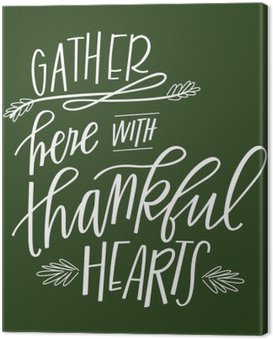 Canvas Print Gather Here with Thankful Hearts