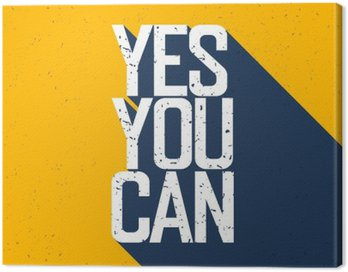 "Canvas Print Motivational poster with lettering ""Yes You Can"". Shadows, on ye"