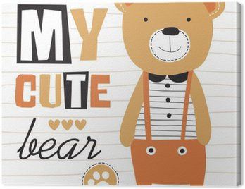 Canvas Print my cute teddy bear vector illustration