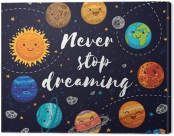 Canvas Print Never stop dreaming. Motivation vector illustration