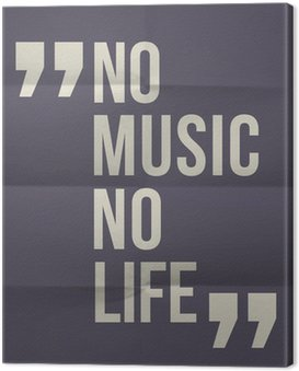 """Canvas Print """"No music no life"""" quote on folded in eight paper background"""