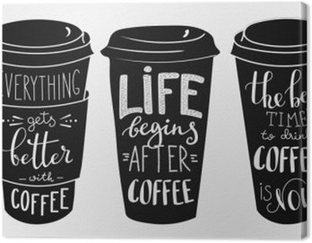 Canvas Print Quote lettering on coffee paper cup shape set