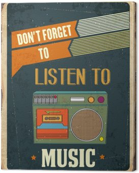 "Canvas Print Retro metal sign "" Listen music"""