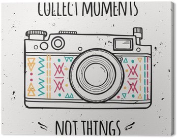 """Canvas Print Vector illustration with retro photo camera and typography phrase """"Collect moments not things""""."""
