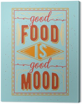 Canvas Print Vintage food related typographic quote