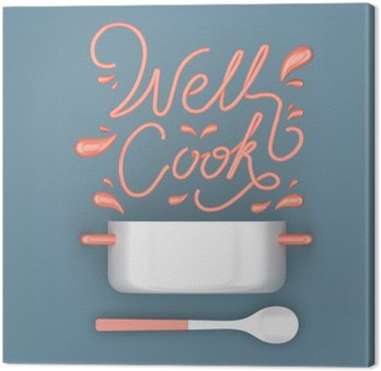 Canvas Print Well cook quote with pot modern 3D rendering 3D illustration