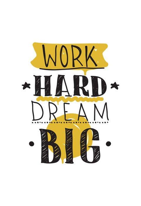 Work hard dream big. Color inspirational vector illustration Canvas Print - Business