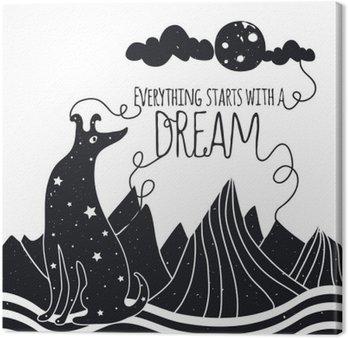 Canvas Schattige romantische vector illustratie met hond kijkt naar de maan. Alles begint met een droom. Sterren, bergen en wolken.