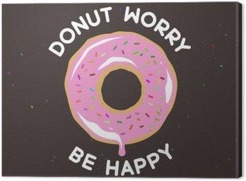 Canvastavla Donut oroa vara glad vintage affisch. Vektor illustration.